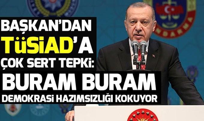 Son dakika: Başkan Erdoğan'dan TÜSİAD'a sert tepki