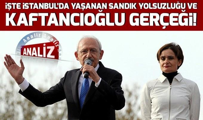 İşte İstanbul'da yaşanan sandık yolsuzluğu ve Canan Kaftancıoğlu gerçeği...